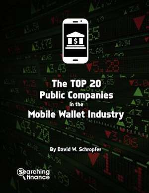 The Top 20 Public Companies in the Mobile Wallet Industry