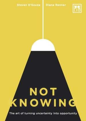 Not Knowing de Steven D'Souza