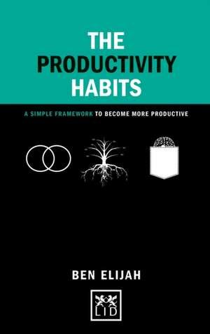 The Productivity Habits de Ben Elijah