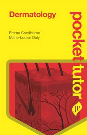 Pocket Tutor Dermatology de Emma Craythorne