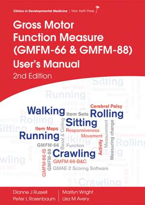 Gross Motor Function Measure (GMFM–66 and GMFM–88) User′s Manual