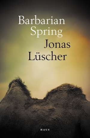 Barbarian Spring de Jonas Lüscher