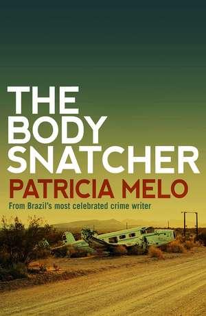 The Body Snatcher de Patricia Melo