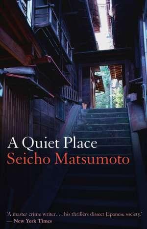 A Quiet Place de Seicho Matsumoto