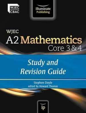 WJEC A2 Mathematics Core 3 & 4 de Stephen Doyle