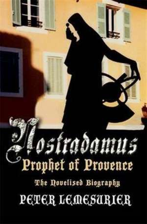 Nostradamus - Prophet Of Provence
