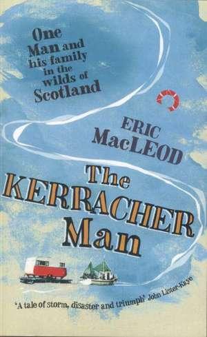 The Kerracher Man de Eric MacLeod