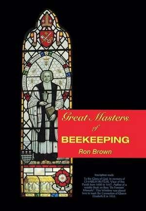 Great Masters of Beekeeping de Ron Brown
