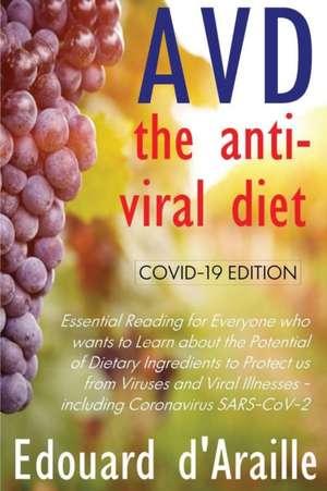 AVD - The Anti-Viral Diet: COVID-19 Edition (Col.) de Edouard D'Araille