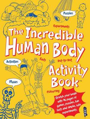 The Incredible Human Body Activity Book(tm)