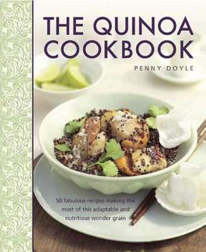 The Quinoa Cookbook de Penny Doyle