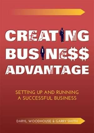 Woodhouse, D: Creating Business Advantage de Garry Smith