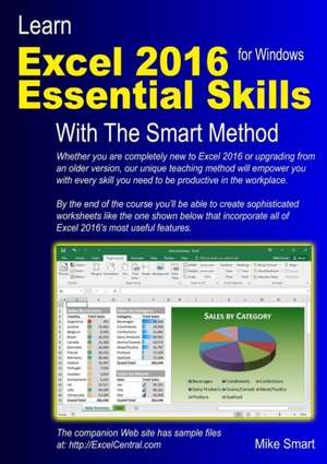 Learn Excel 2016 Essential Skills with the Smart Method de Mike Smart