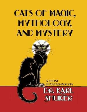 Cats of Magic, Mythology and Mystery de KARL P.N. SHUKER