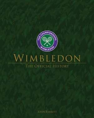 Wimbledon: The Official History: New Edition de John Barrett