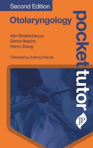Pocket Tutor Otolaryngology: Second Edition de Abir Bhattacharyya