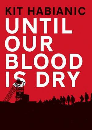 Until Our Blood Is Dry:  LaPlanche, Theory, Culture de Kit Habianic