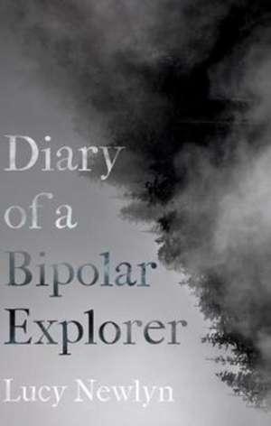 Diary of a Bipolar Explorer de Lucy Newlyn