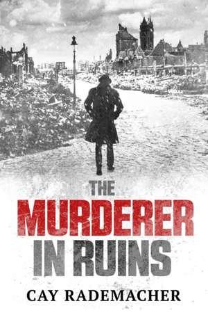 The Murderer in Ruins de Cay Rademacher