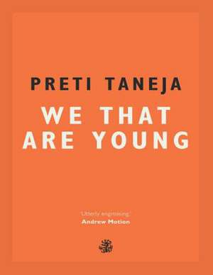 We That Are Young de Preti Taneja