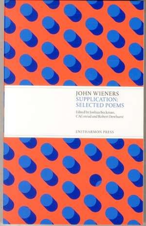 Supplication: Selected Poems de John Wieners