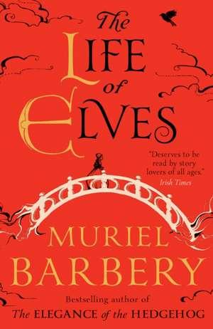 Life of Elves de Muriel Barbery