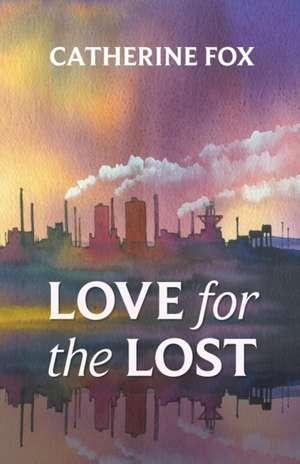 Love for the Lost de Catherine Fox