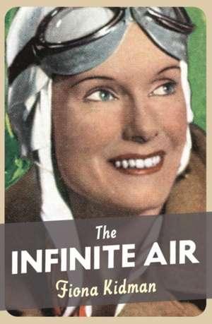 The Infinite Air de Fiona Kidman
