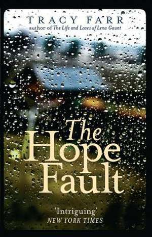 The Hope Fault de Tracy Farr