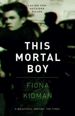 This Mortal Boy de Fiona Kidman