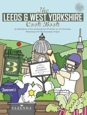 The Leeds & West Yorkshire Cook Book de Kate Eddison
