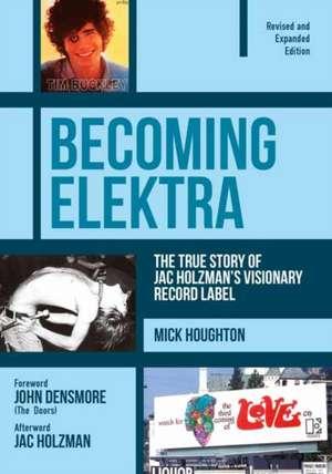 Becoming Elektra de Mike Houghton