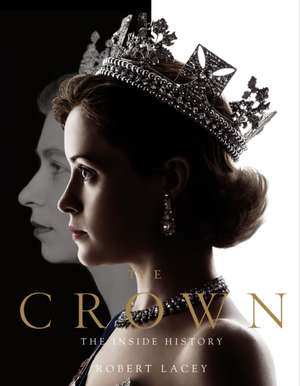 The Crown: The official book of the hit Netflix series  de Robert Lacey