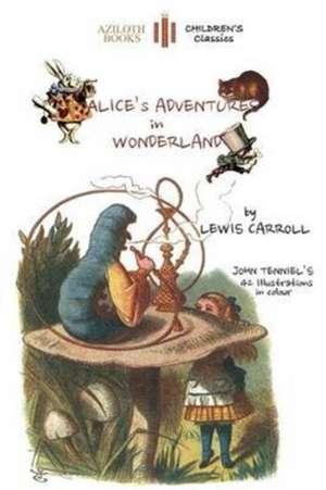 Alice's Adventures in Wonderland (Aziloth Books) de Lewis Carroll
