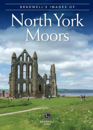 Bradwell's Images of the North York Moors