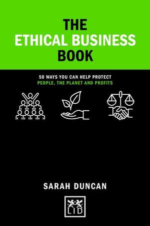 The Ethical Business Book: 50 Ways You Can Help Protect People, the Planet and Profits imagine