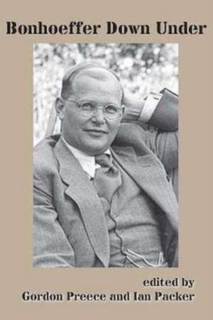 Bonhoeffer Down Under de Gordon Preece