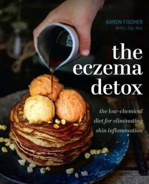 The Eczema Detox de Karen Fischer