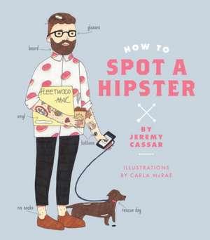 How to Spot a Hipster de J. Christoph Cassar
