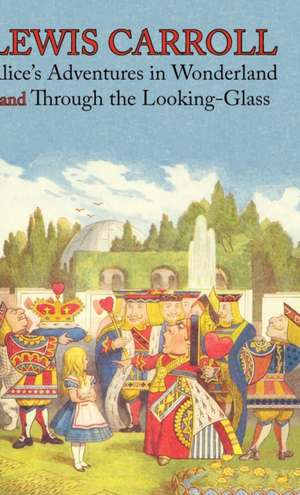 Alice's Adventures in Wonderland and Through the Looking-Glass (Illustrated Facsimile of the Original Editions) (1000 Copy Limited Edition) (Engage Bo