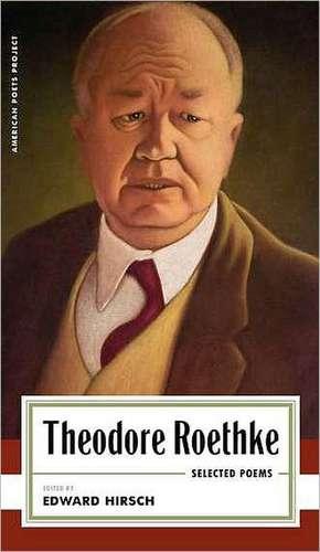 Theodore Roethke:  Selected Poems de Theodore Roethke