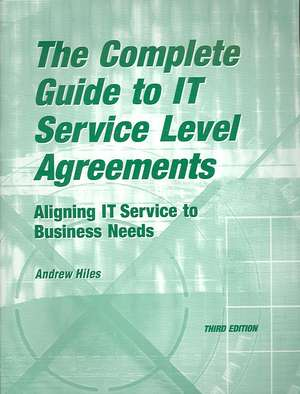 The Complete Guide to I.T. Service Level Agreements de Andrew N. Hiles