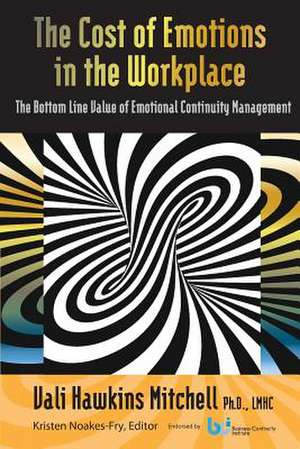The Cost of Emotions in the Workplace de Vali Hawkins Mitchell