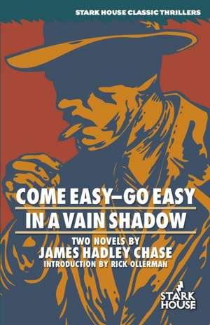 Come Easy-Go Easy / In a Vain Shadow