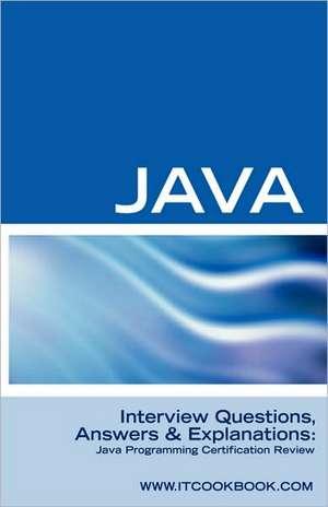 Java Interview Questions:  Java Programming Certification Review de Terry Sanchez