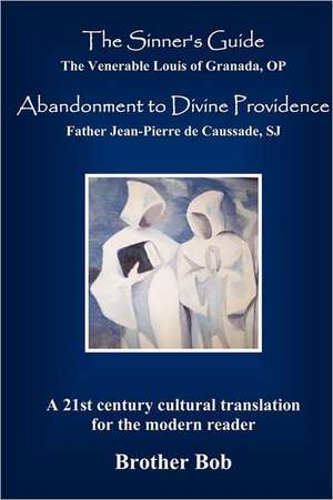 The Sinner's Guide and Abandonment to Divine Providence de Louis Of Granada