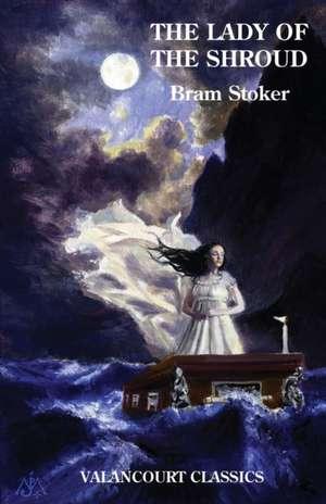 The Lady of the Shroud de Bram Stoker