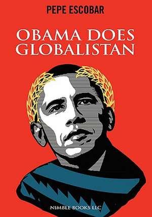Obama Does Globalistan de Pepe Escobar