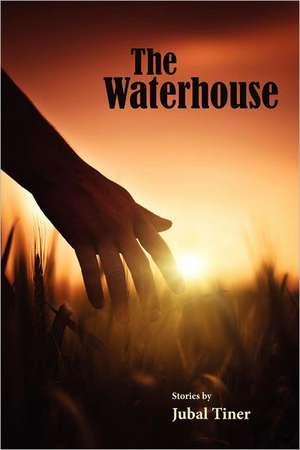 The Waterhouse de Jubal Tiner