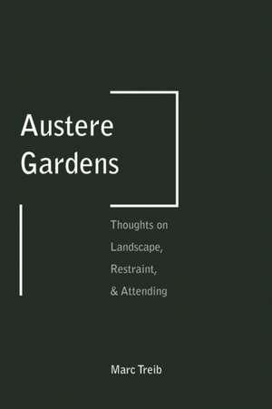 Austere Gardens de Marc Treib